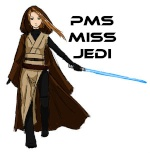 PMS Miss Jedi