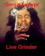 Ganja_Хирург Live Grinder