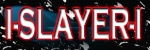 I-SLAYER-I