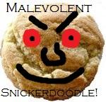 Malevolent Snickerdoodle