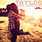 taylor eats mustaches