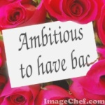 Ambitious to have bac
