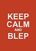 Keep Calm and Blep