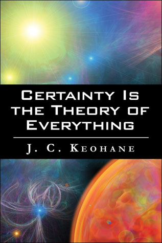 Certainty is the Theory of Everything