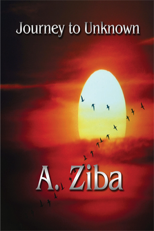 Journey To Unknown By A. Ziba
