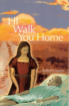 I'll Walk You Home  (2003) by Nellotie Porter Chastain