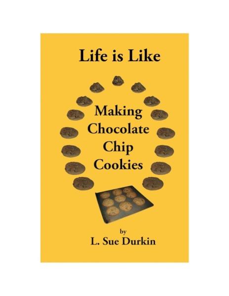 Life is Like Making Chocolate Chip Cookies