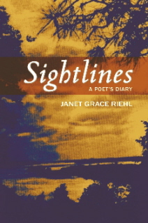 Sightlines: A Poet's Diary, by Janet Grace Riehl