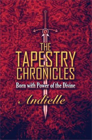 The Tapestry Chronicles: Born with Power of the Divine