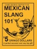 A fun, educational guide to Spanish slang as spoken in Mexico, Latin America, and Chicano U.S.  