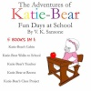 The Adventures of Katie-Bear Fun Days at School