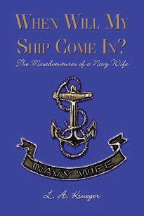 When Will My Ship Come In? The Misadventures of a Navy Wife