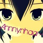 Annnynhaa~