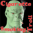 Cigarette Smoking Troll