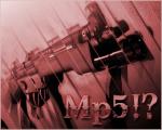 Mp5!?
