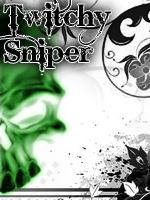 TwitchySniper