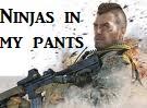 Ninjas in my pants