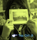 Tea Girl ;B