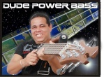 DUDÉ POWER BASS