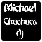 Michael Chuchuca Dj