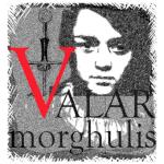 ValarMorghulis
