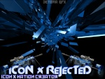 iCoN x ReJecTeD