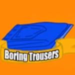 BoringTrousers