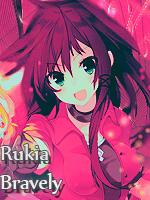 Rukia Bravely