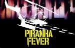Piranha Fever