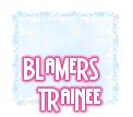 Blamers Trainee