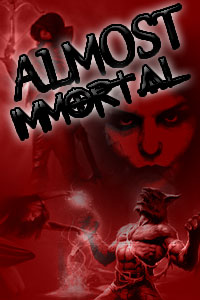 Almost Immortal