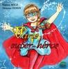 N'y-a-t-il que les garçons pour se transformer en super-héros ? La jolie Marie n'est pas du tout, du tout d'accord avec ce stéréotype. Et elle compte bien le montrer lors du goûter d'anniversaire déguisé de son amie. Mais comment va-t-elle défendre son choix face aux moqueries des ses copines ?  ALBUM JEUNESSE A PARTIR DE 4/5 ANS Auteur : NANOU MILA  Illustratrice : VANESSA HERIN Publié en novembre 2016 chez Verte Plume Editions http://www.verteplumeeditions.com/product-page/6f4b614e-cc66-928b-7619-e09d42fb9130 ISBN : 979-10-94888-31-5