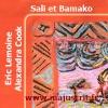 """Sali et Bamako Des enfants traumatisés par la guerre, se mettent à chanter et danser...  -> Texte d'Eric Lemoine, images d'Alexandra Cook. -> Dès 9 ans,  existe aussi en anglais;  -> Lecture et téléchargement (PDF) gratuits sur www.majuscrit.fr, rubrique """"Pré-ados"""""""