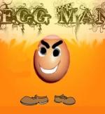 [VC]egg man