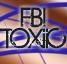 FBI TOXiiC