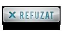 :refuzat