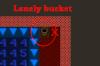 Sad bucket is Sad