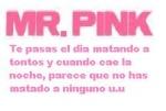 Mr.Pink