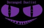 Deranged Duelist