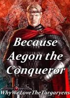 Aegon Targaryen ( Conq )