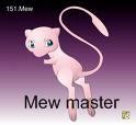Mew master